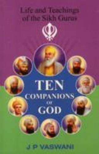 9788120769175: Life and Teachings of the Sikh Gurus: Ten Companions to God