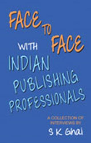 Face to Face with Indian Publishing Professionals: S K Ghai