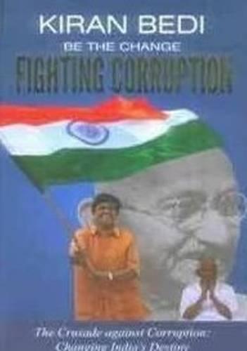 Be The Change Fighting Corruption: Kiran Bedi