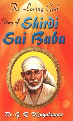 Loving God: Story of Shirdi Sai Baba: Vijayakumar, Dr. G. R.