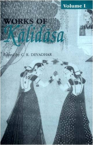 001: Works of Kalidasa, Volume 1: Three: C. R. Devadhar