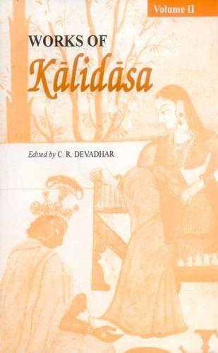 Works of Kalidasa, Volume 2: Poetry: Devadhar, C. R.