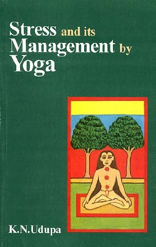 Stress and Its Management By Yoga: K.N. Udupa; Edited By R.C. Prasad