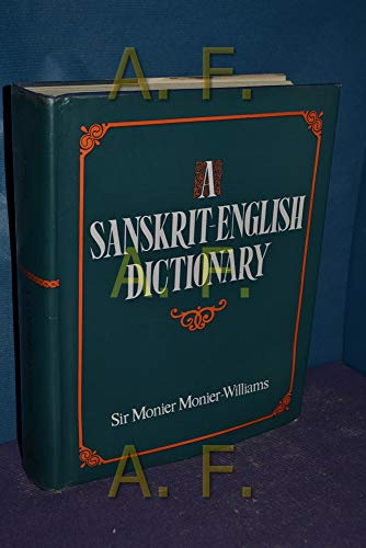Sanskrit-English Dictionary, by Monier-Williams: Monier-Williams, Monier
