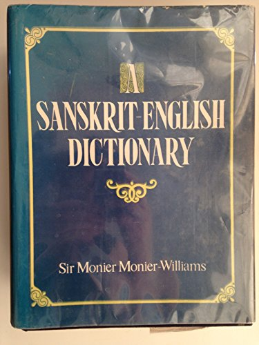 Sanskrit-English Dictionary. Etymologically and Philologically Arranged with: Monier-Williams, Monier