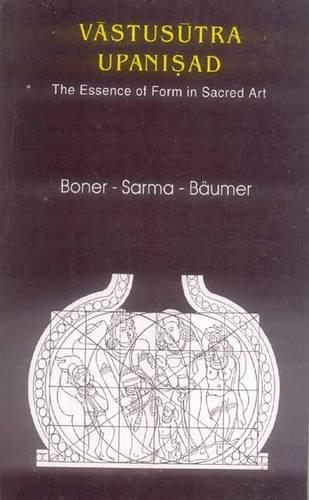 9788120800908: Vastusutra Upanisad: The Essence of Form in Sacred Art (Sanskrit Text, English Translation & Notes)