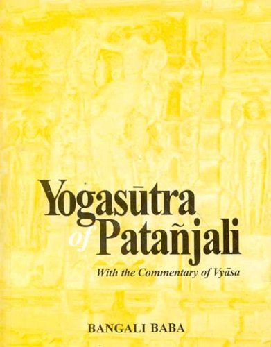 Yogasutra of Patanjali with the Commentary of Vyasa Translated from Sanskrit Into English with ...