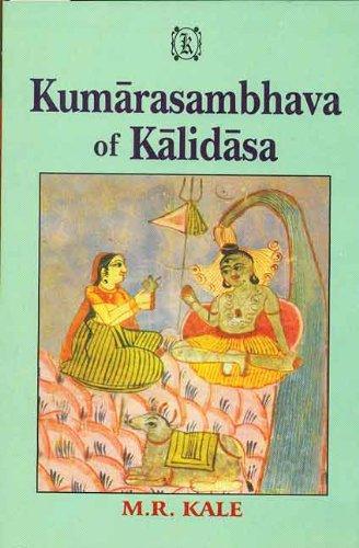 Kumarasambhava of Kalidasa: Cantos I-VIII: M.R. Kale