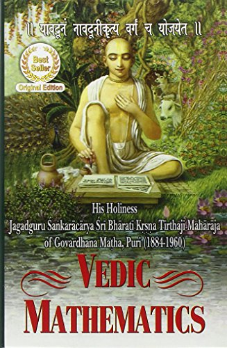Vedic Mathematics or Sixteen Simple Mathematical Formulae: Tirthaji, Sri Bharati