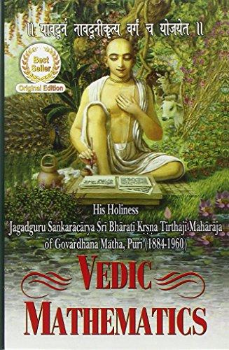 Vedic Mathematics: His Holiness Jagadguru Sankaracarya Sri: Bharati Krsna Tirthaji