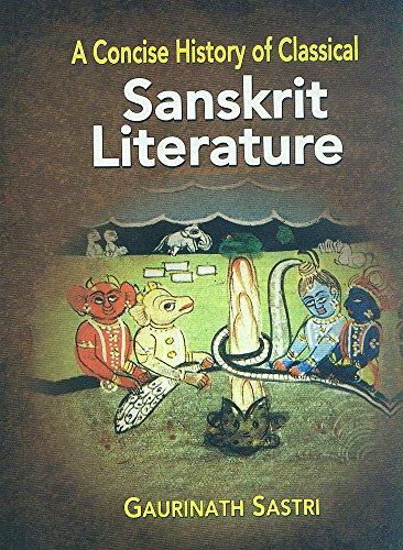 A Concise History of Classical Sanskrit Literature: Gaurinath Sastri