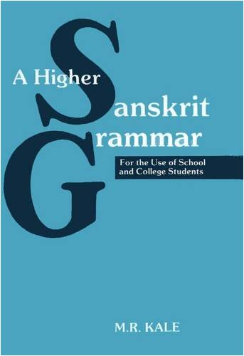 9788120801783: A Higher Sanskrit Grammar: For the Use of School and College Students