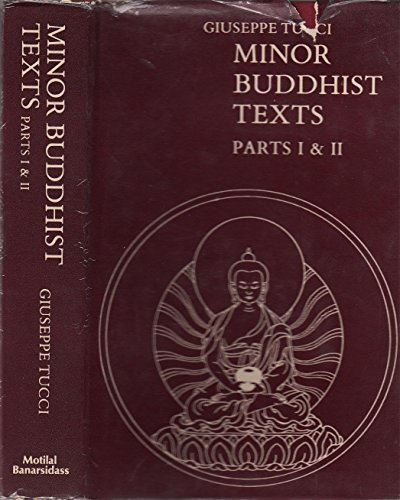 Minor Buddhist Texts, Parts One and Two: Tucci, Giuseppe