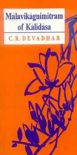 Malavikagnimitram of Kalidasa (Critically edited with introduction,: C.R. Devadhar