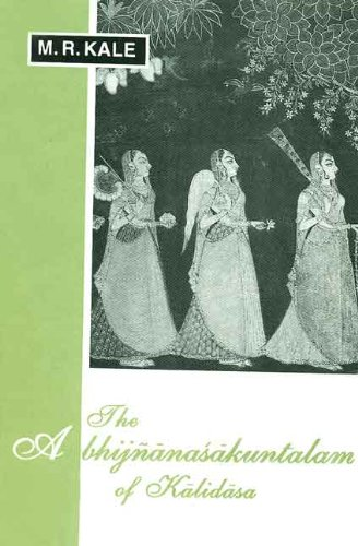The Abhijnanasakuntalam of Kalidasa: With Commentary of: M.R. Kale