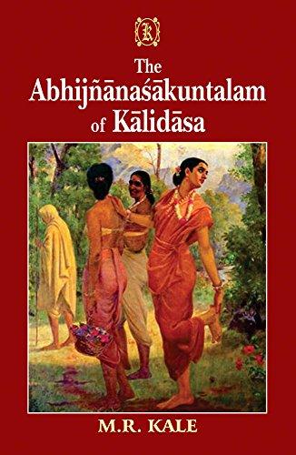 The Abhijnanasakuntalam of Kalidasa, With the Commentary: Kale (ed.)