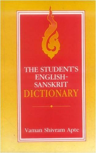 The Student's English-Sanskrit Dictionary: Apte, Vaman Shivaram