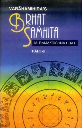 Brhat Samhita of Varahamihira Text in Devanagari: Bhat, M.Ramakrishna