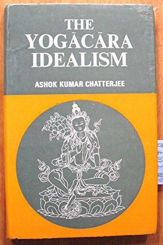 The Yogacara Idealism: A.K. Chatterjee