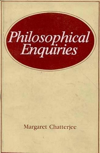 Philosophical Enquiries: Margaret Chatterjee