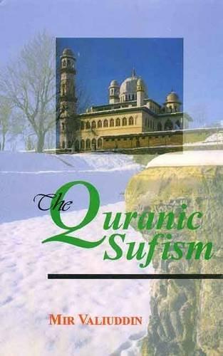 The Quranic Sufism: Valiuddin Mir