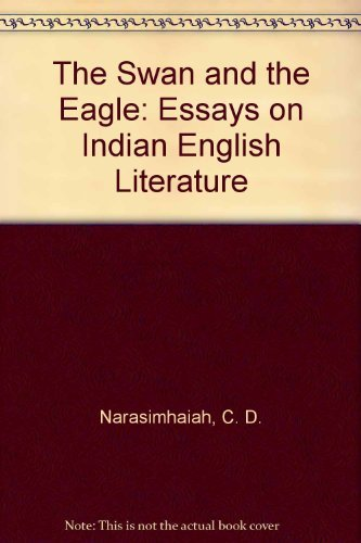 9788120803275: The Swan and the Eagle: Essays on Indian English Literature