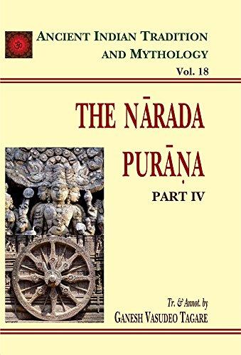The Narada Purana, Part 4, (Ancient Indian Tradition and Mythology Series, Vol. XVIII): G.V. Tagare...