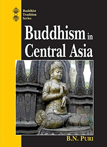 Buddhism in Central Asia (Buddhist Tradition Series): B.N. Puri