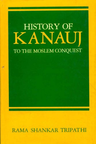 9788120804043: History of Kanauj: To the Moslem Conquest