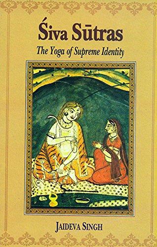 Siva Sutras: The Yoga of Supreme Identity: Jaideva Singh