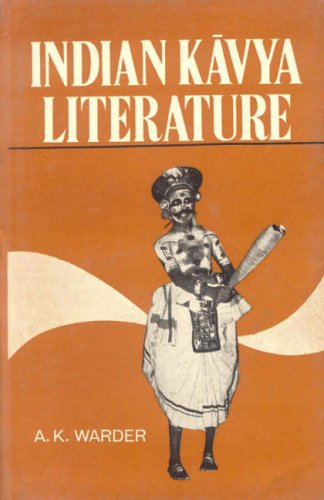 Indian Kavya Literature (Volume 1: Literary Criticism): A.K. Warder