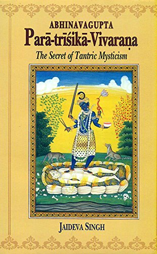Paratrisika Vivarana by Abhinavagupta: The Secret of Tantric Mysticism: Bettina Baumer