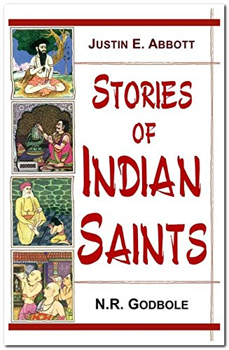 Stories in Indian Saints, 2 Parts (Bound in One): Justin E. Abbott & N.R. Godbole