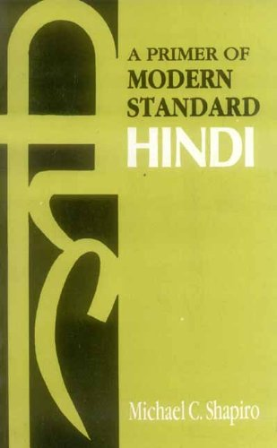 A Primer of Modern Standard Hindi: Michael C. Shapriro