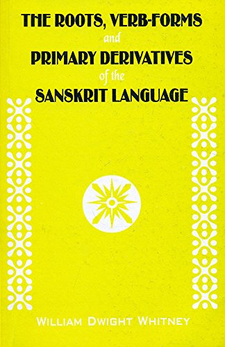 9788120804852: The Roots, Verb-Forms and Primary Derivatives of the Sanskrit Language