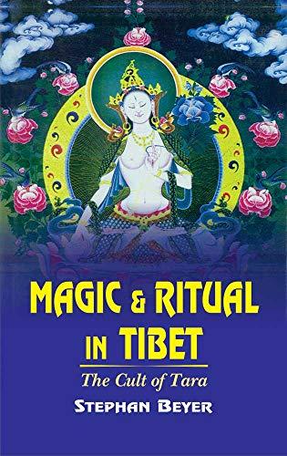 Magic & Ritual in Tibet: Beyer, Stephan