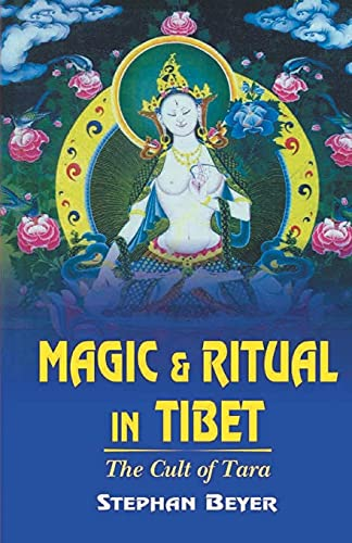 Magic and Ritual in Tibet: The Cult of Tara