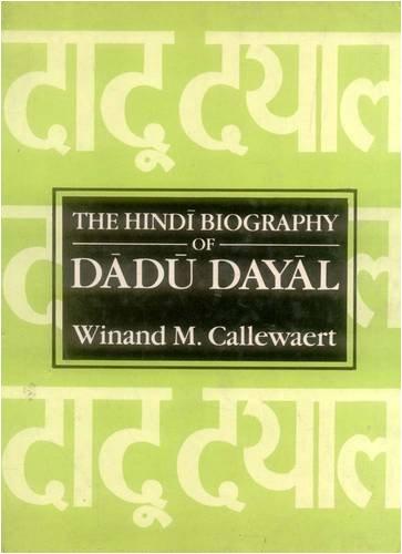 Hindi Biography of Dadu Dayal: Callewaert, Winand M.