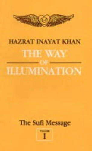 9788120804968: The Sufi Message: Way of Illumination v. 1