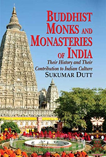 Buddhist Monks and Monasteries of India: Their History and Their Contribution to Indian Culture: ...
