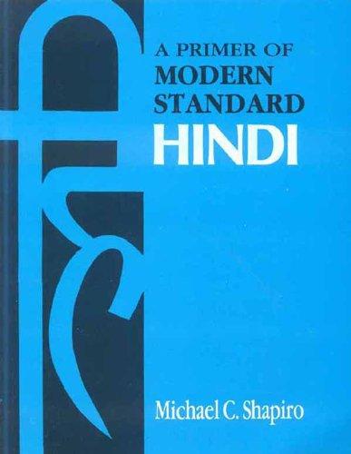 A Primer of Modern Standard Hindi: Michael C. Shapiro