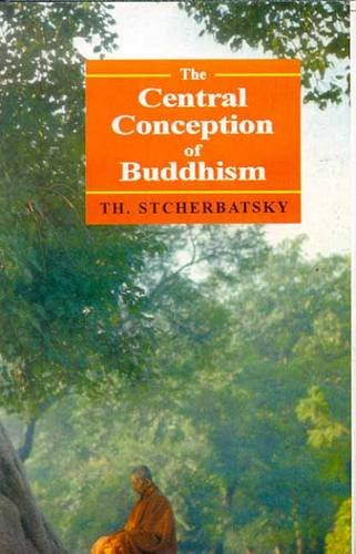 The Central Conception of Buddhism and the Meaning of the Word