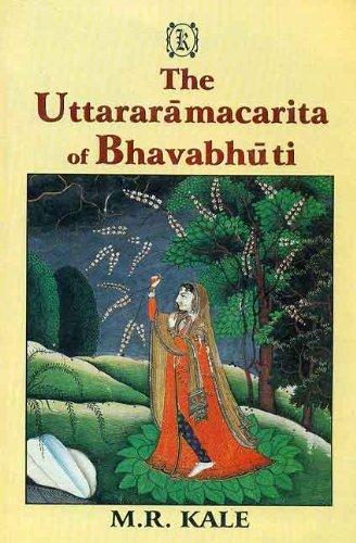 Uttaramacarita of Bhavabhuti (Text, English Translation, and: M.R. Kale (ed.)
