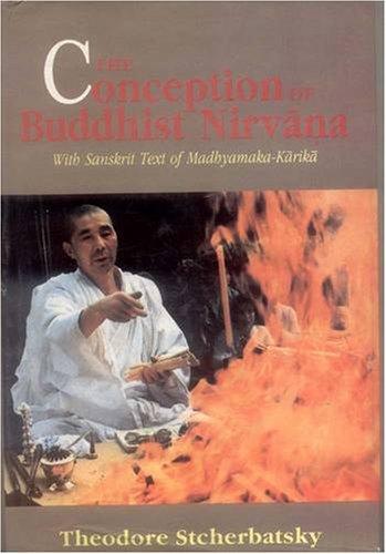 Conception of Buddhist Nirvana with sanskrit text of Madhyamaka Karika: Theodore Stcherbatsky
