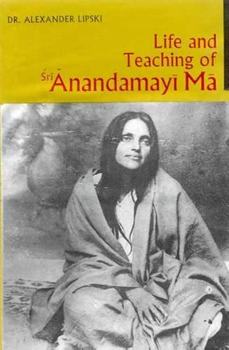 9788120805309: Life and Teaching of Sri Anandamayi Ma