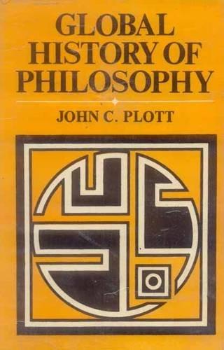 Global History of Philosophy (Vol. III: The: John C. Plott