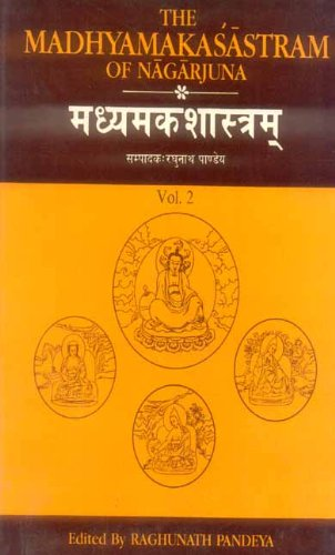 The Madhyamakasastram of Nagarjuna, with the Commentaries, Vol.Two: Nagarjuna; Candrakirti; ...