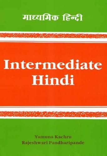 Intermediate Hindi: Madhyamik Hindi: Kachru, Yamuna; Pandharipande,