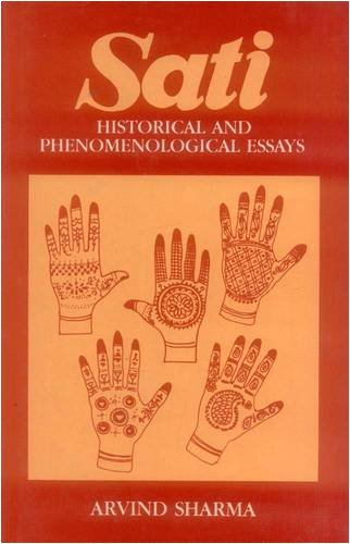 Sati: Historical and Phenomenological Essays: Arvind Sharma; Foreword
