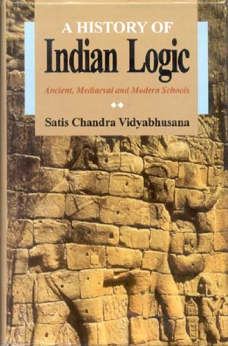 9788120805651: A History of Indian Logic: Ancient, Medieval and Modern Schools